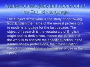 Names of new jobs that come out of the English language The subject of the wo