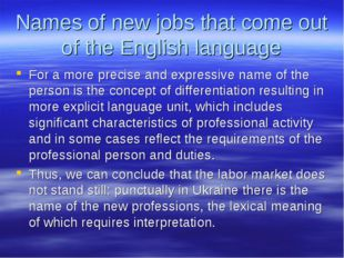 Names of new jobs that come out of the English language For a more precise an