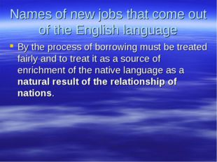 Names of new jobs that come out of the English language By the process of bor