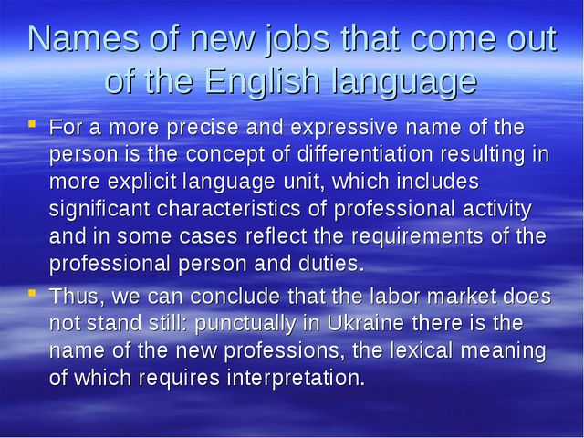 Names of new jobs that come out of the English language For a more precise an...