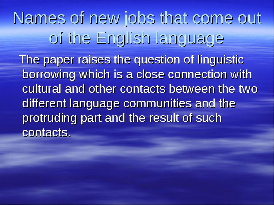 Names of new jobs that come out of the English language The paper raises the...