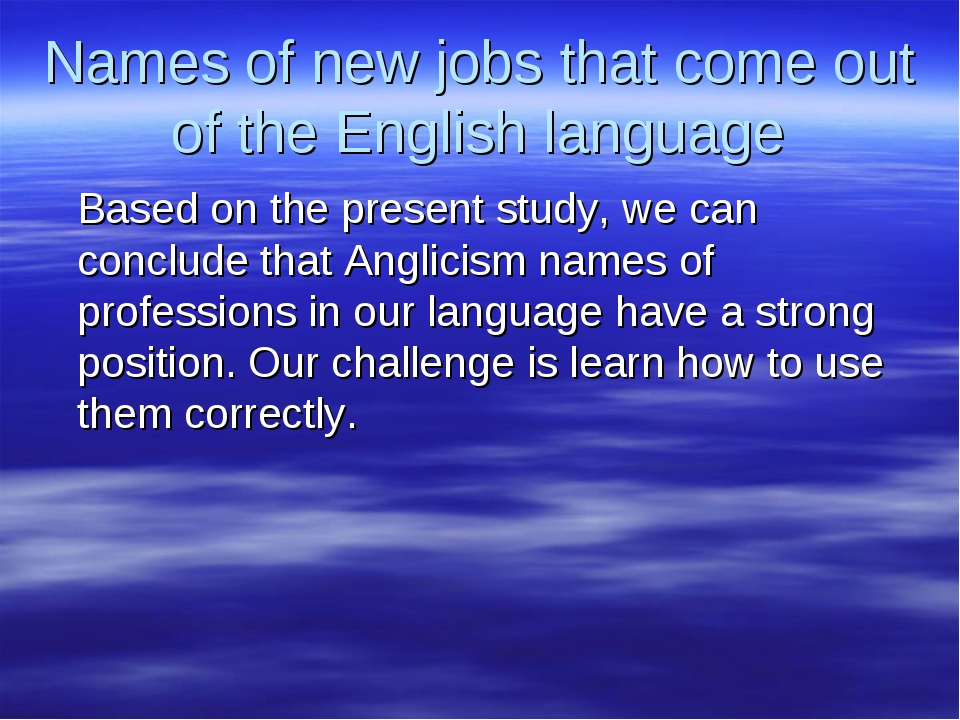 Names of new jobs that come out of the English language Based on the present...