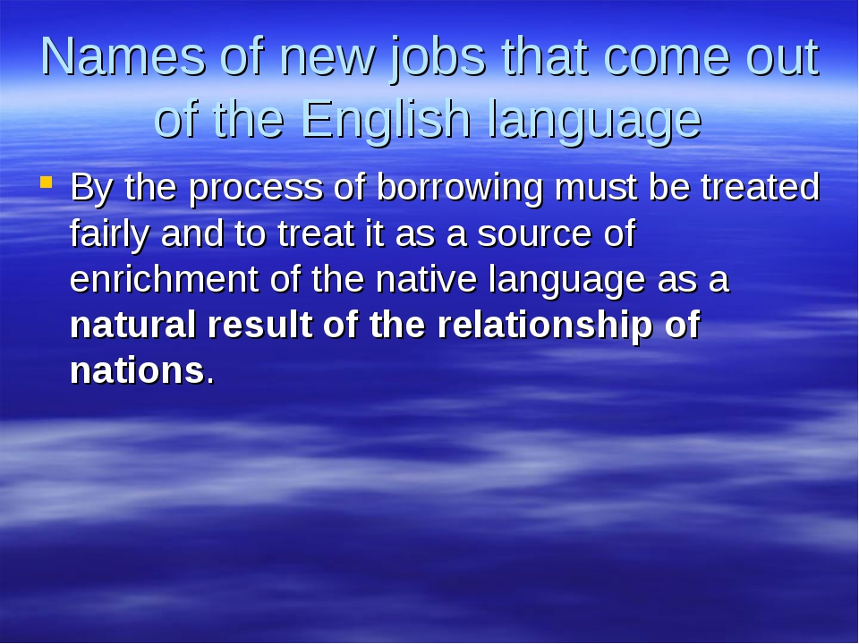 Names of new jobs that come out of the English language By the process of bor...