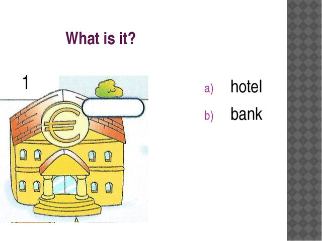 What is it? hotel bank 1