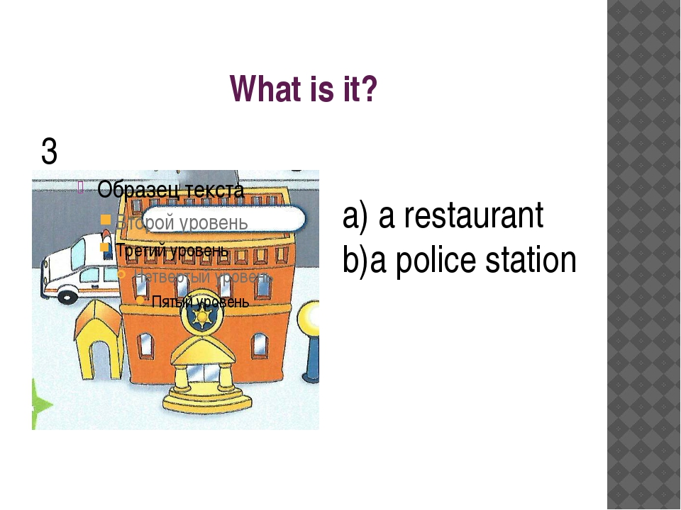 What is it? 3 a restaurant a police station