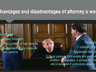 Advantages and disadvantages of attorney`s work Advantages Career prospects T