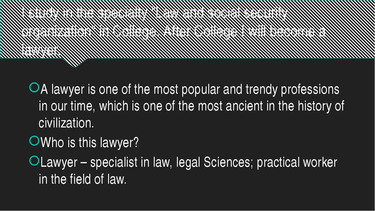"""I study in the specialty """"Law and social security organization"""" in College. A..."""