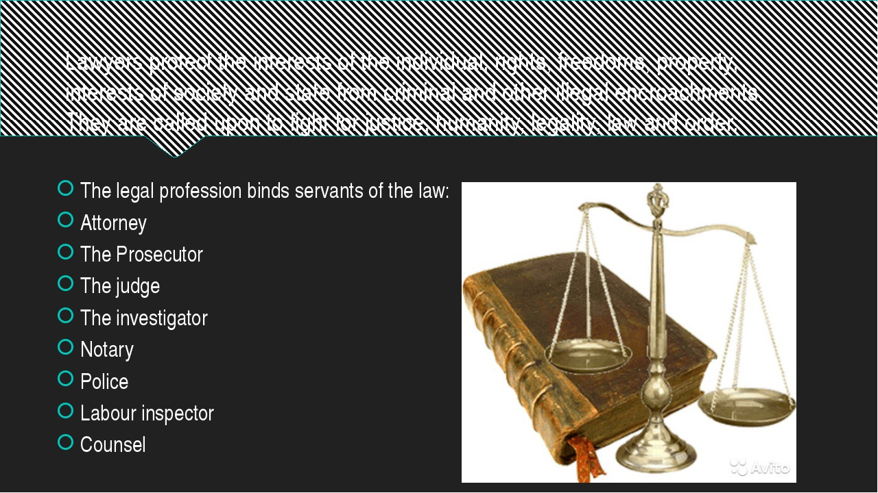 Lawyers protect the interests of the individual, rights, freedoms, property,...