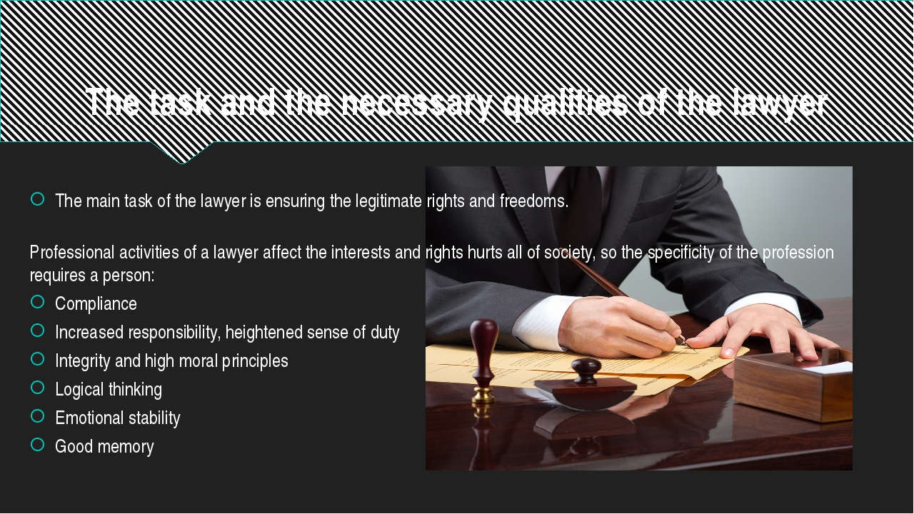 The task and the necessary qualities of the lawyer The main task of the lawye...