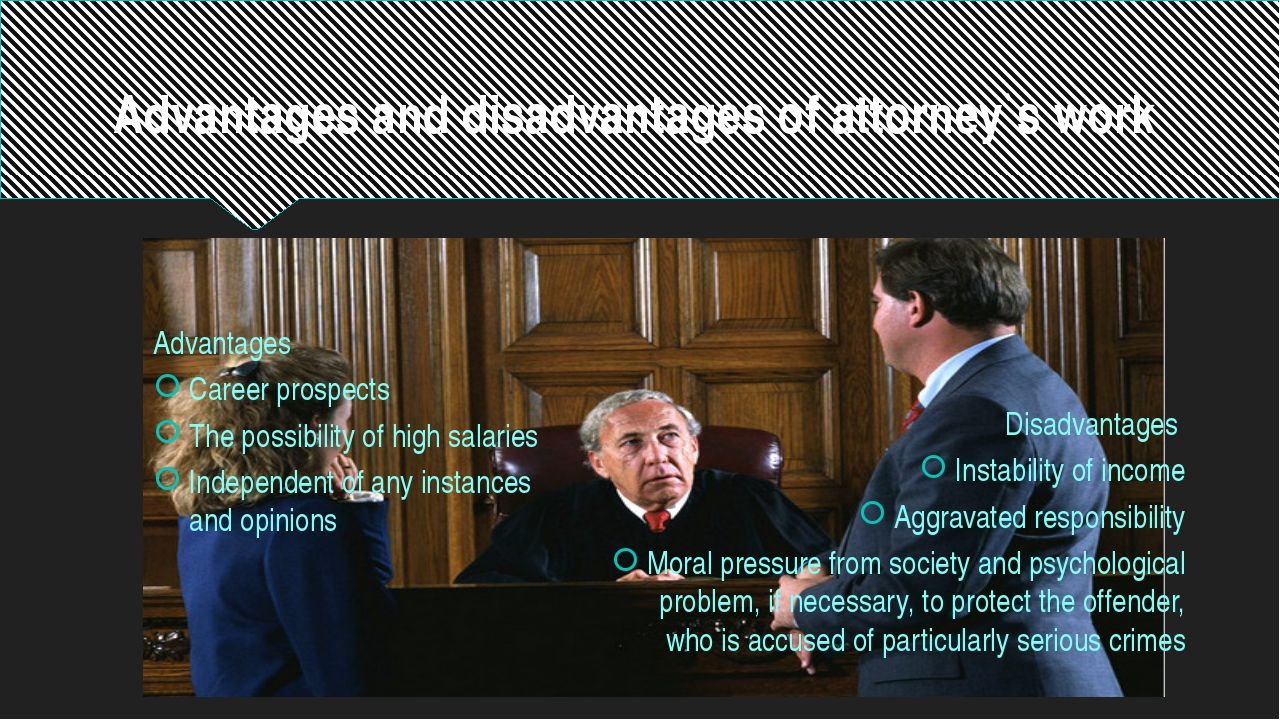 Advantages and disadvantages of attorney`s work Advantages Career prospects T...