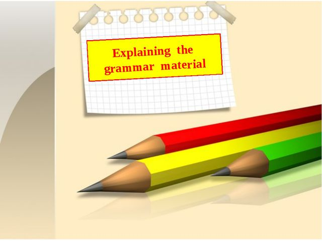 Explaining the grammar material