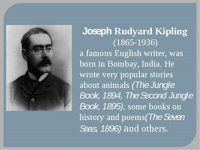 Joseph Rudyard Kipling (1865-1936) a famous English writer, was born in Bomb...