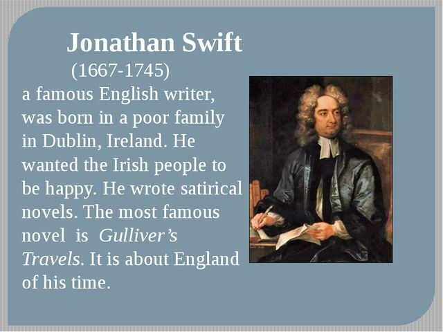 Jonathan Swift (1667-1745) a famous English writer, was born in a poor famil...