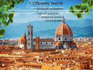Cathedral of Santa Maria del Fiore Almost six hundred years have passed since