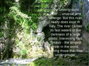 The underground river ... unusual and strange. But this river really does exi