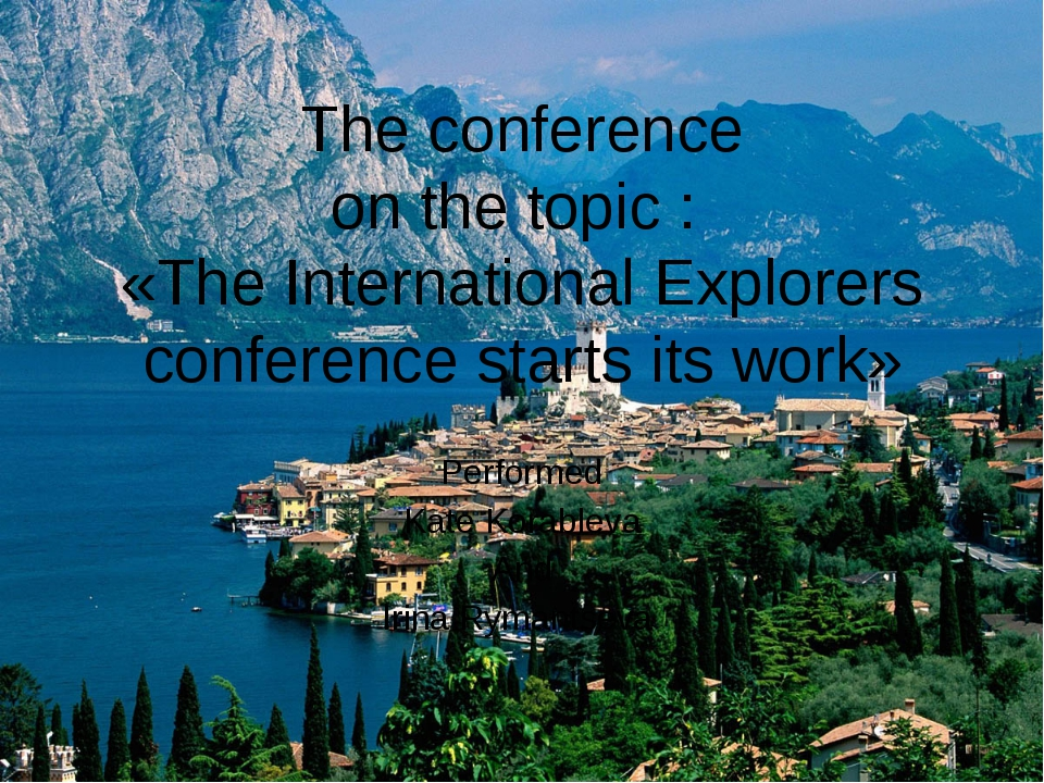 The conference on the topic : «The International Explorers conference starts...