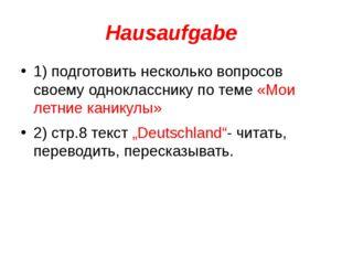 Hausaufgabe 1) подготовить несколько вопросов своему однокласснику по теме «М