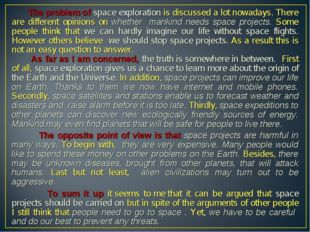 The problem of space exploration is discussed a lot nowadays. There are diff