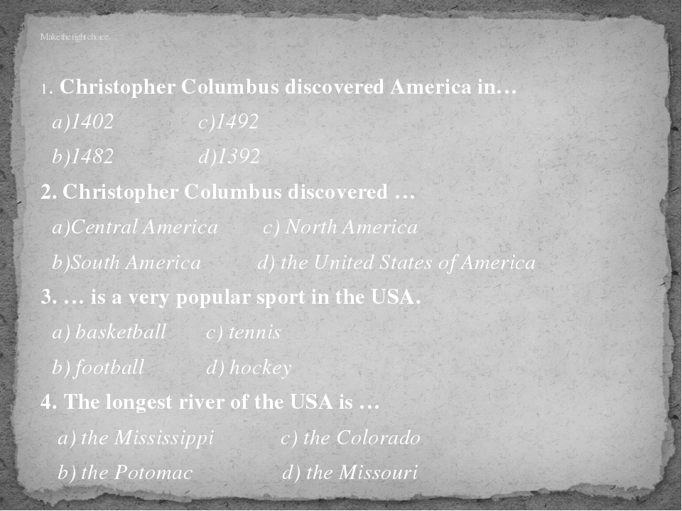 1. Сhristopher Columbus discovered America in… a)1402 c)1492 b)1482 d)1392 2....