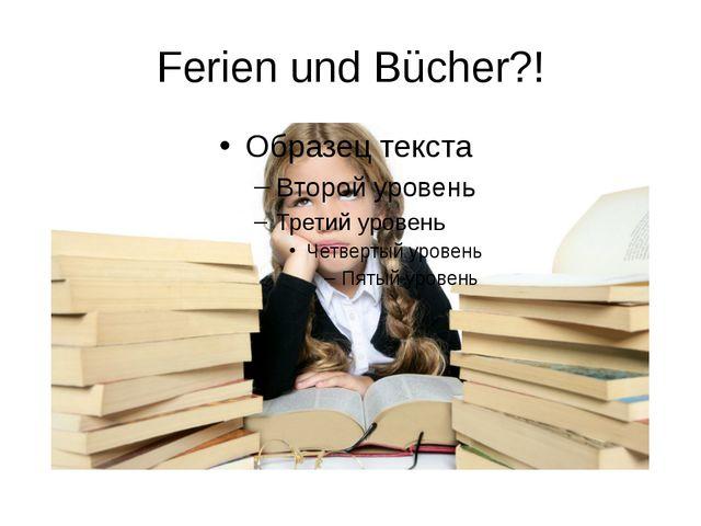 Ferien und Bücher?!