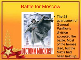 Battle for Moscow The 28 guardsmen of General Panfilov's division accepted th