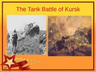 The Tank Battle of Kursk