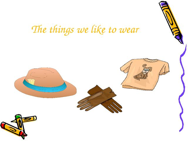 The things we like to wear