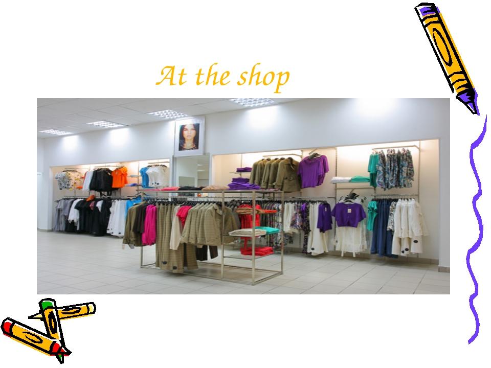 At the shop