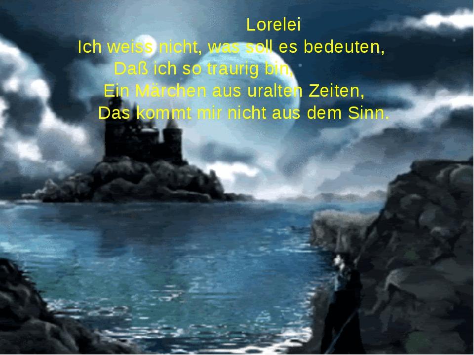 Lorelei Ich weiss nicht, was soll es bedeuten, Daß ich so traurig bin, Ein Mä...