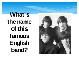 What's the name of this famous English band?