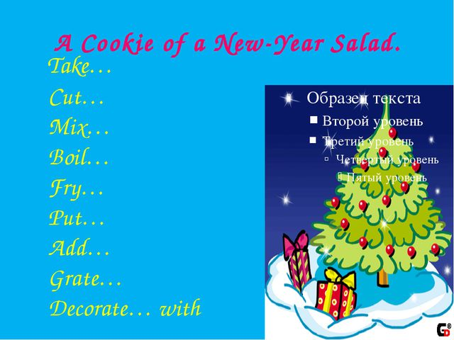 A Cookie of a New-Year Salad. Take… Cut… Mix… Boil… Fry… Put… Add… Grate… Dec...