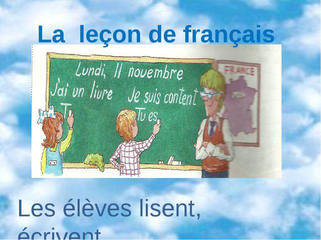 La leçon de français Les élèves lisent, écrivent...