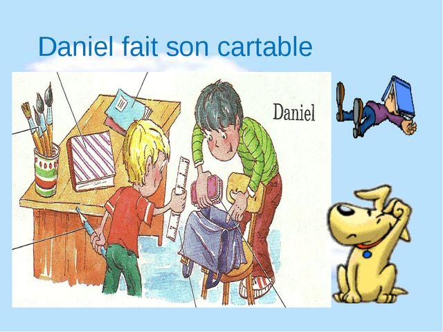 Daniel fait son cartable