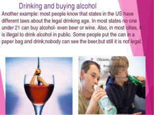 Drinking and buying alcohol Another example: most people know that states in