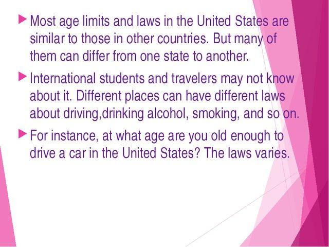 Most age limits and laws in the United States are similar to those in other c...