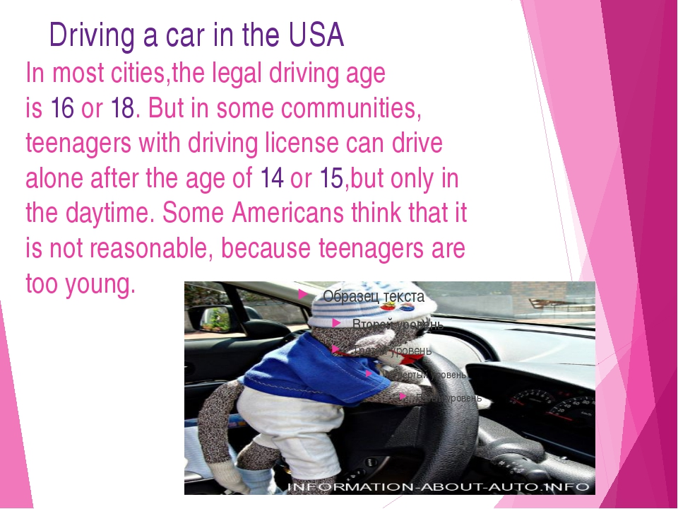 Driving a car in the USA In most cities,the legal driving age is 16 or 18. B...