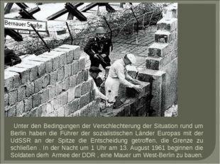 Unter den Bedingungen der Verschlechterung der Situation rund um Berlin habe