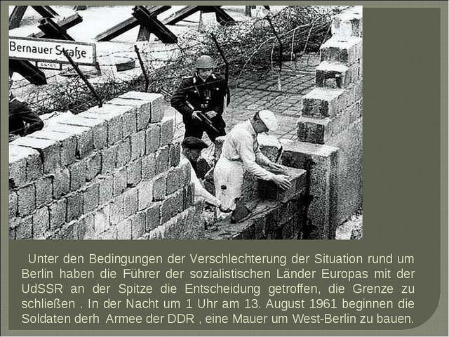 Unter den Bedingungen der Verschlechterung der Situation rund um Berlin habe...