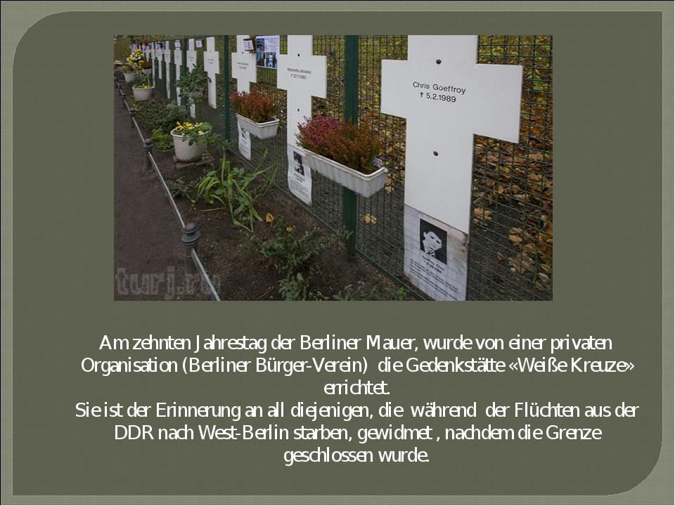 Am zehnten Jahrestag der Berliner Mauer, wurde von einer privaten Organisati...