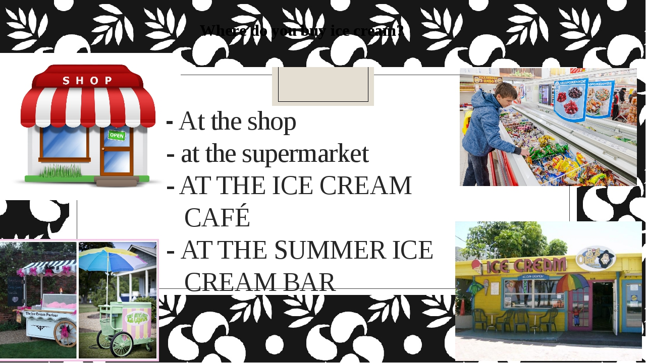 - At the shop - at the supermarket - AT THE ICE CREAM CAFÉ - AT THE SUMMER IC...