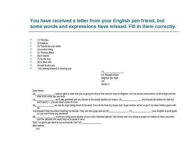 You have received a letter from your English pen friend, but some words and e...