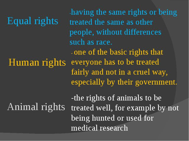 -having the same rights or being treated the same as other people, without di...