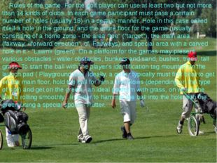 Rules of the game. For the golf player can use at least two but not more tha