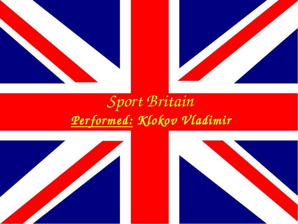 Sport Britain Performed: Klokov Vladimir