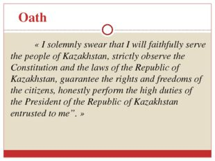 « I solemnly swear that I will faithfully serve the people of Kazakhstan, str