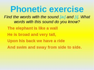 Phonetic exercise Find the words with the sound [aı] and [ı]. What words with