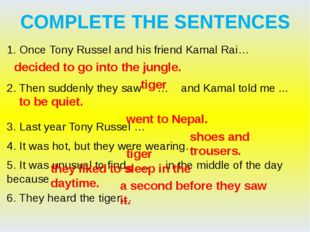 COMPLETE THE SENTENCES 1. Once Tony Russel and his friend Kamal Rai… 2. Then