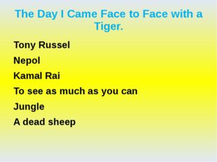 The Day I Came Face to Face with a Tiger. Tony Russel Nepol Kamal Rai To see