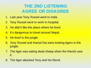 THE 2ND LISTENING AGREE OR DISAGREE Last year Tony Russel went to India. Tony