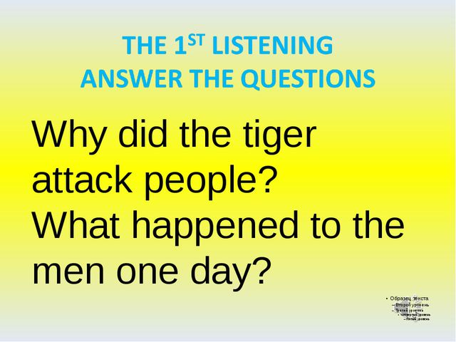 Why did the tiger attack people? What happened to the men one day?